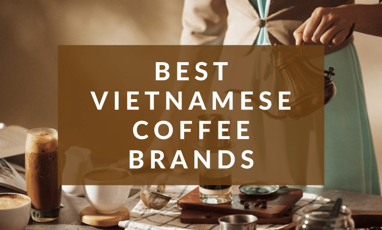 Best Vietnamese Coffee Brands